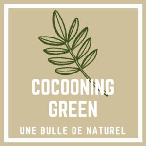 Evènement Cocooning Green